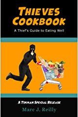 Thieves Cookbook: A Thief's Guide to Eating Well Kindle Edition