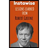Lessons Learned From Robert Greene: Life Lessons From Successful Mentors (Life Lessons for Success in Life, Business, and Bey