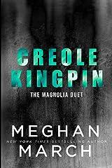 Creole Kingpin (Magnolia Duet Book 1) Kindle Edition