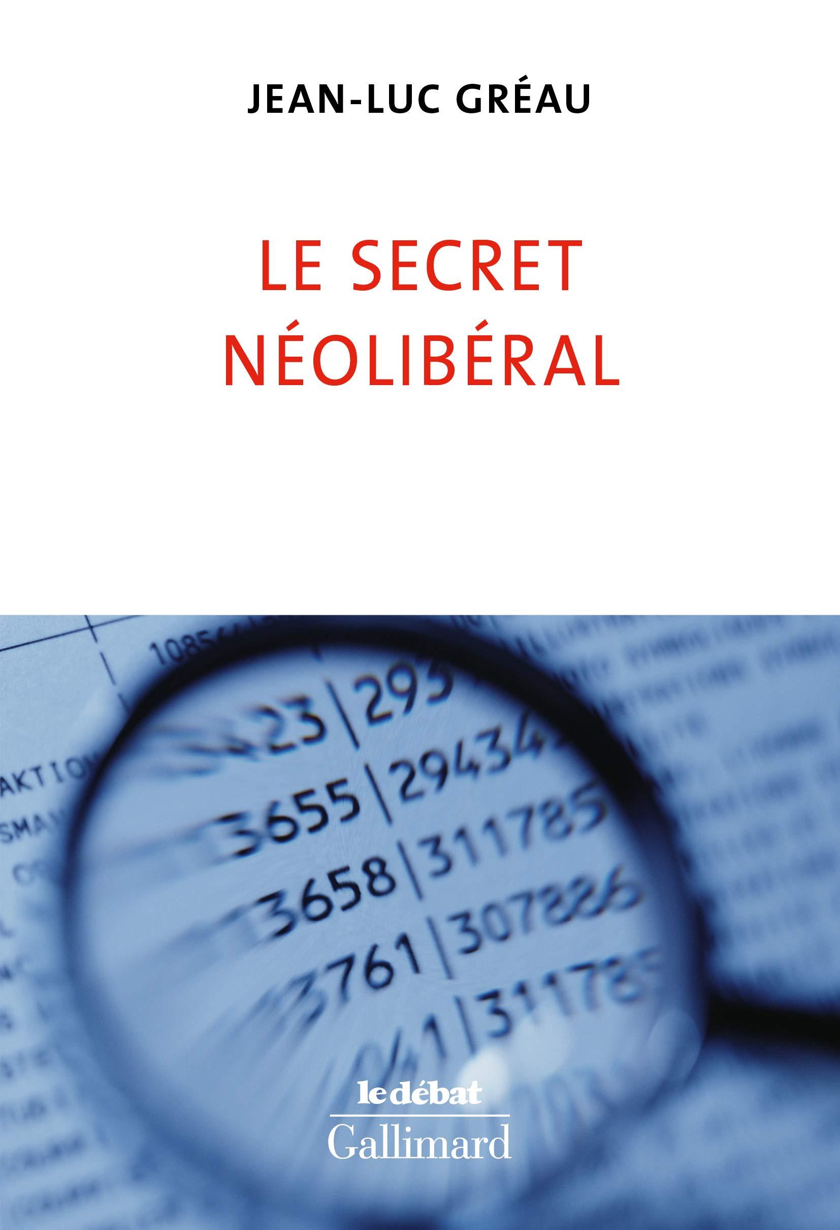 Amazon.fr - Le secret néolibéral - Gréau, Jean-Luc - Livres