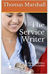 The Service Writer: Purposes, Responsibilities and Job Description Kindle Edition