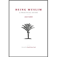 Being Muslim: A Practical Guide