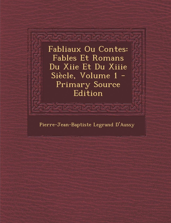Fabliaux Ou Contes: Fables Et Romans Du Xiie Et Du Xiiie Siècle, Volume 1 (French Edition) PDF