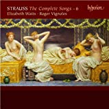Richard Strauss: The Complete Songs Volume 6