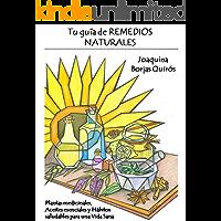 Tu guía de Remedios Naturales: Plantas medicinales, aceites esenciales y hábitos saludables para tu salud (Spanish…