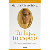 Tu hijo, tu espejo (Nueva edición): Un libro para padres valientes