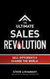 The Ultimate Sales Revolution: Sell Differently. Change The World.