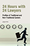 24 Hours with 24 Lawyers: Profiles of Traditional and Non-Traditional Careers