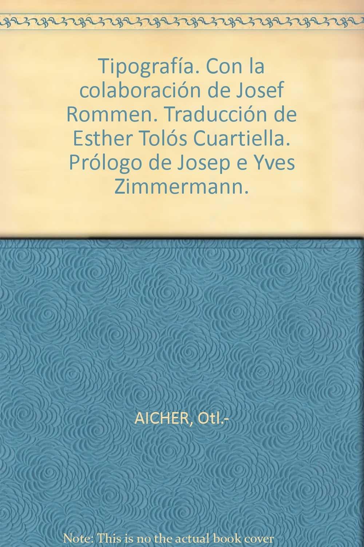 Tipografía. Con la colaboración de Josef Rommen. Traducción de Esther Tolós C...: Amazon.es: Otl.- AICHER: Libros