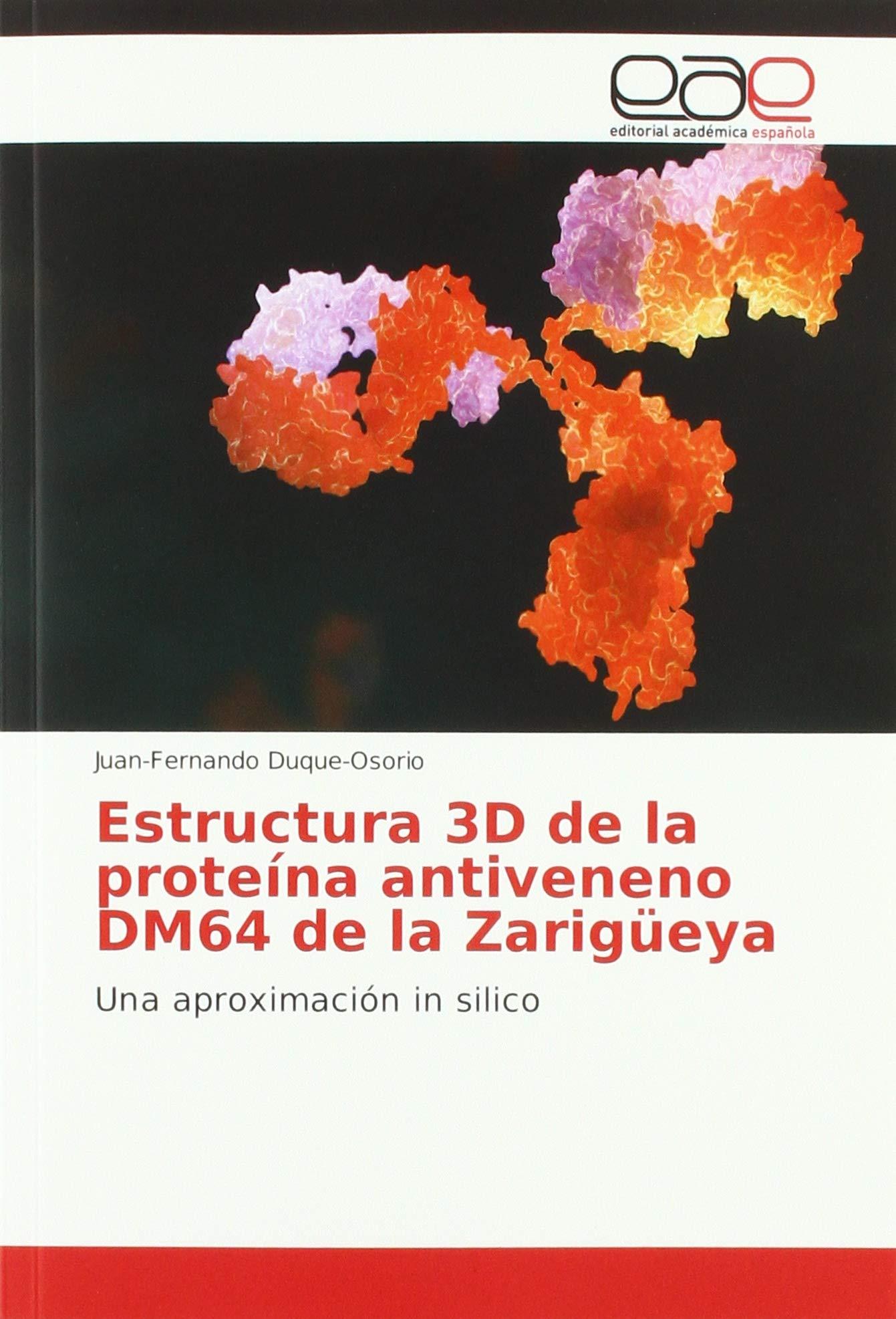 Duque-Osorio, J: Estructura 3D de la proteína antiveneno DM6 ...