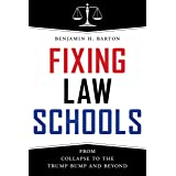 Fixing Law Schools: From Collapse to the Trump Bump and Beyond