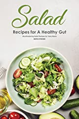 Salad Recipes for A Healthy Gut: Mouthwatering Salad Recipes for Tasty Meals