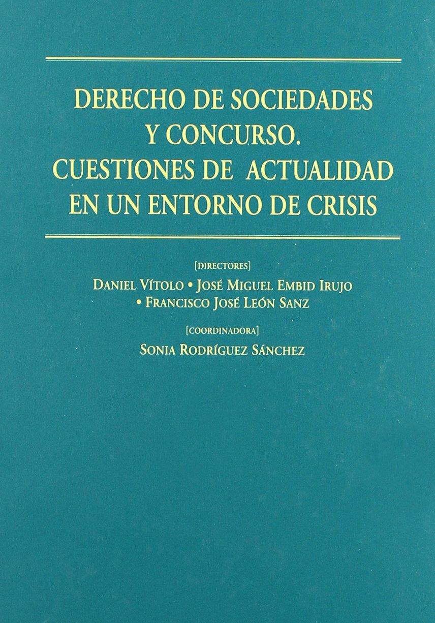 Derecho de sociedades y concurso: Amazon.es: Daniel R. Vitolo, Jose Miguel Embid Irujo, Francisco Jose Leon Sanz, [et Al.]: Libros