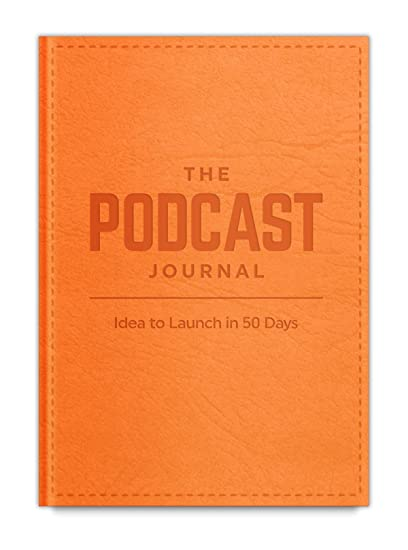 dbe9c4b7985f Amazon.com  The Podcast Journal - from idea to Podcast Launch in 50 ...