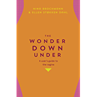 The Wonder Down Under: A User's Guide to the Vagina (Yellow Kite) (English Edition)