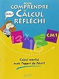 Pour comprendre le calcul réfléchi CM1 : Calcul mental avec l'appui de l'écrit