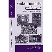 Embodiments of Power: Building Baroque Cities in Europe (Austrian and Habsburg Studies) (Austrian and Habsburg Studies) (Austrian and Habsburg Studies): 10