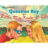 Question Boy Meets Little Miss Know-It-All (Richard Jackson Books (Atheneum Hardcover))