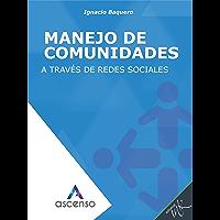 Manejo de comunidades a través de redes sociales (Ascenso: Curso completo de Marketing digital)