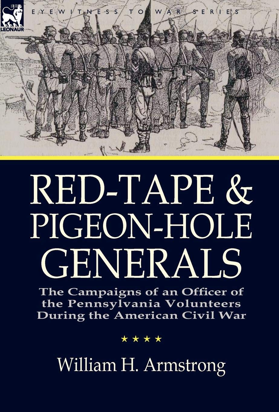 Download Red-Tape and Pigeon-Hole Generals: the Campaigns of an Officer of the Pennsylvania Volunteers During the American Civil War ebook