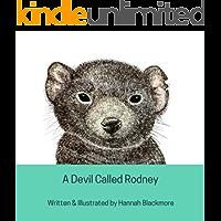 A Devil Called Rodney: A Tale About A Tasmanian Devil