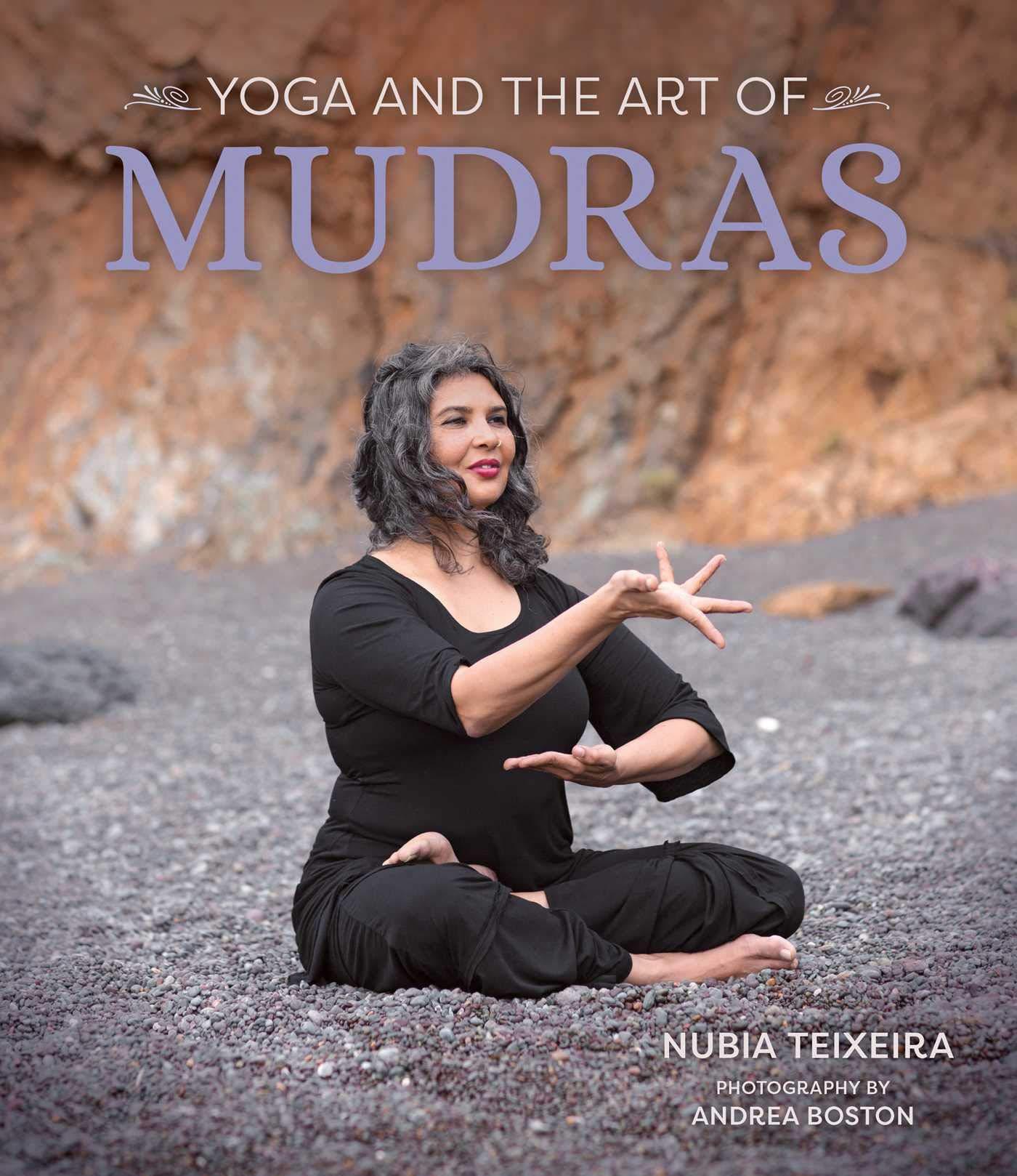Yoga and the Art of Mudras: Nubia Teixeira, Andrea Boston