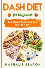 DASH DIET For Beginners: Best Diet 8 Years in a Row: Is It For You? Paperback