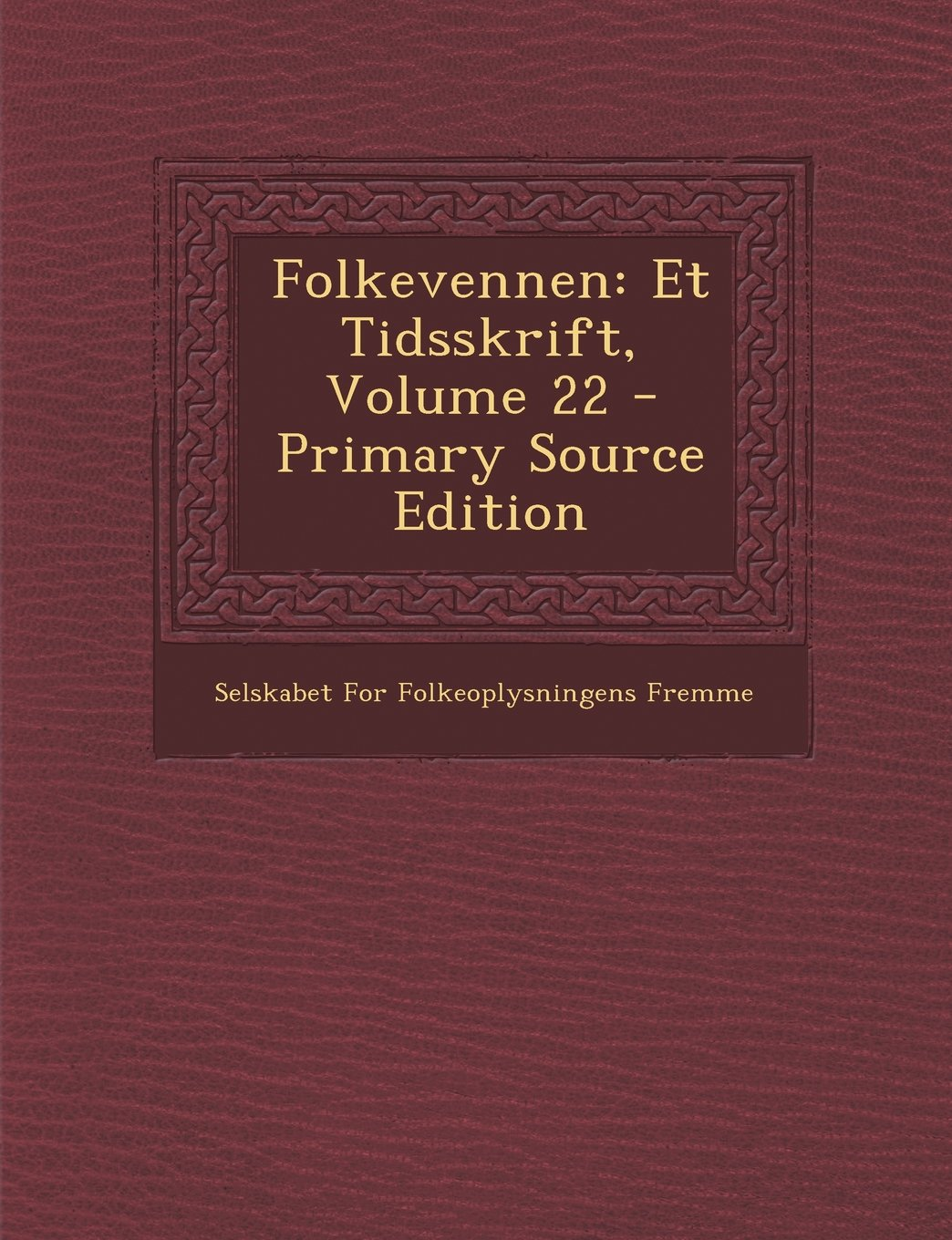 Download Folkevennen: Et Tidsskrift, Volume 22 (Norwegian Edition) pdf epub