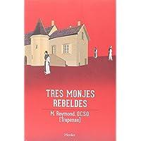 Tres monjes rebeldes: La saga de Citeaux