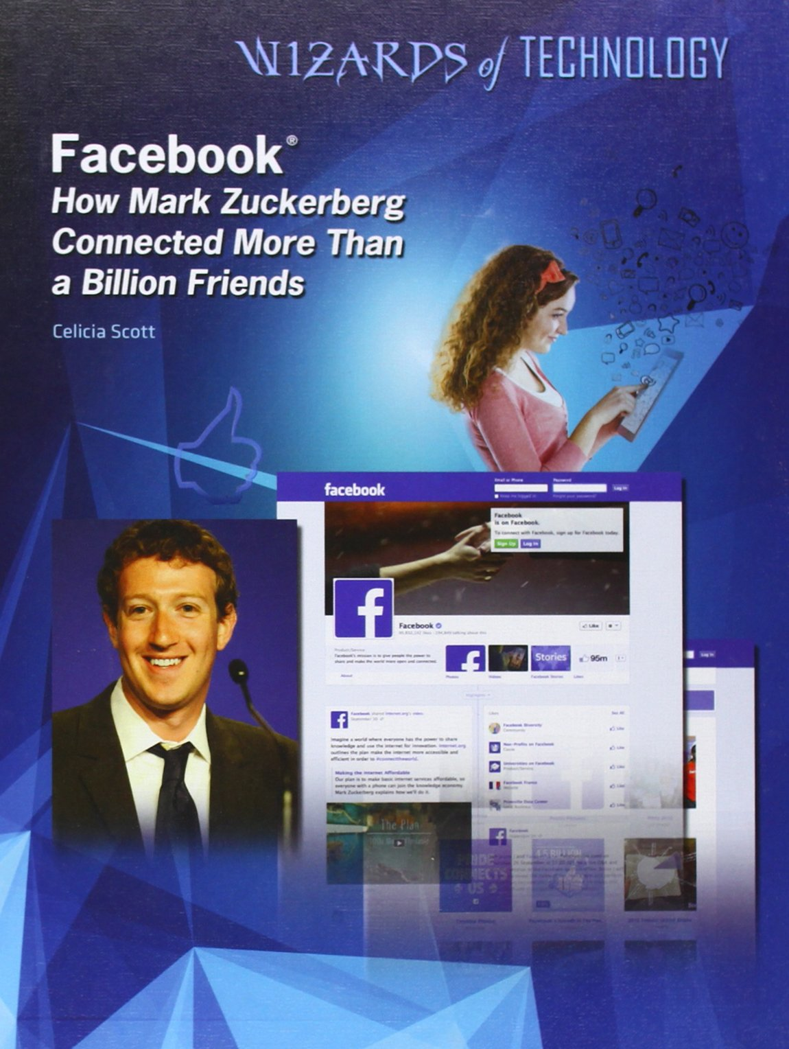 Facebook: How Mark Zuckerberg Connected More Than a Billion Friends (Wizards of Technology) pdf