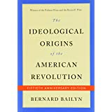 The Ideological Origins of the American Revolution: Fiftieth Anniversary Edition