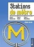 Stations de métro : Leurs histoires, leurs noms, leurs anecdotes
