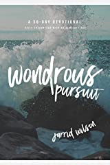 Wondrous Pursuit: Daily Encounters with an Almighty God Paperback
