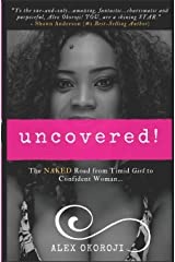 Uncovered!: The NAKED Road from Timid Girl to Confident Woman Paperback