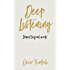 Deep Listening: Impact Beyond Words