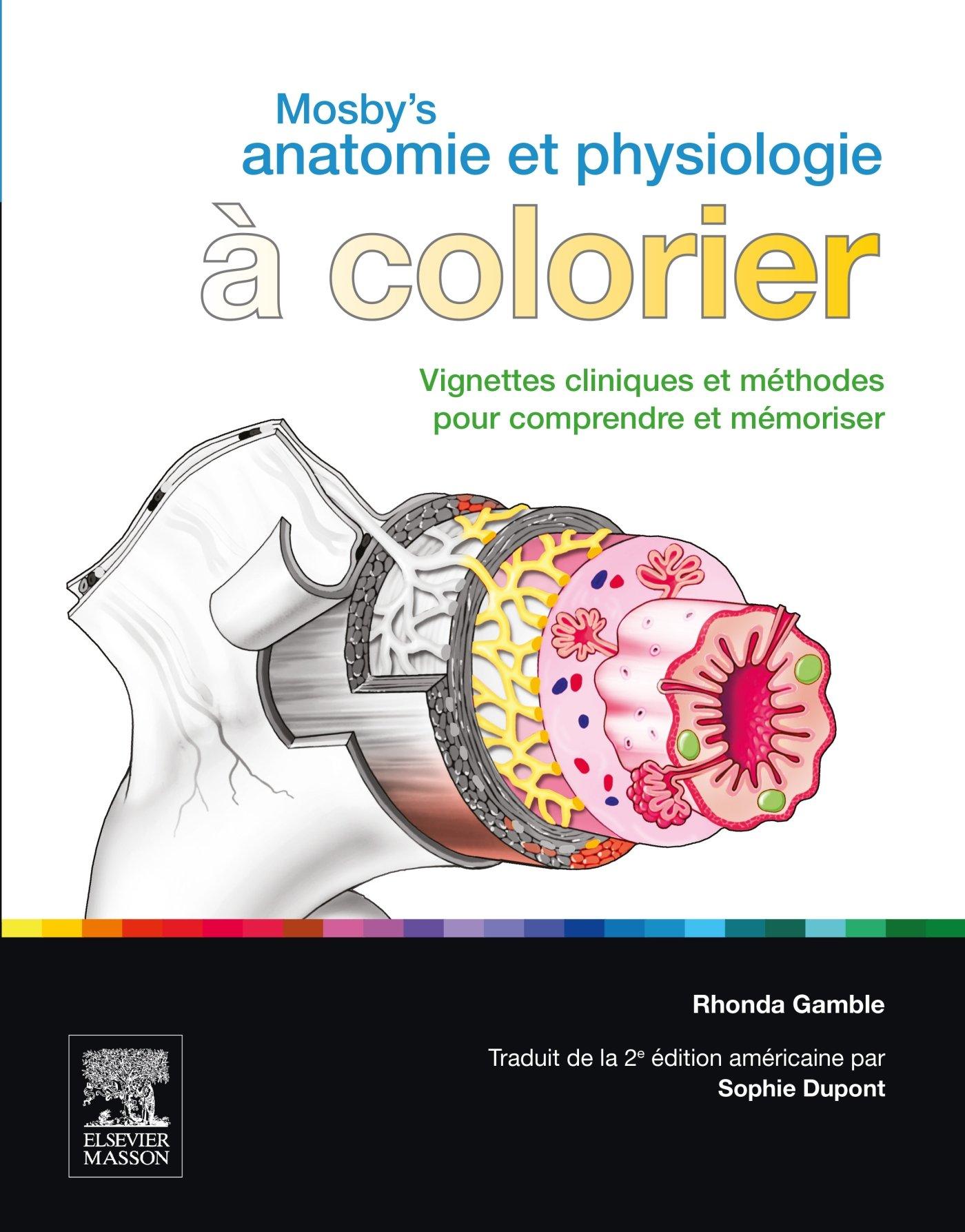 MOSBY\'S ANATOMIE ET PHYSIOLOGIE À COLORIER: Amazon.ca: Rhonda Gamble ...