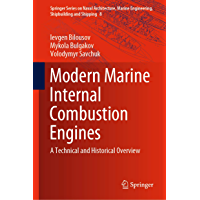 Modern Marine Internal Combustion Engines: A Technical and Historical Overview (Springer Series on Naval Architecture…