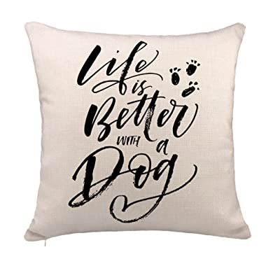 4TH Emotion Dog Lover Quotes Throw Pillow Case Cushion Cover Cotton Linen 18 x 18 Inch,Life Is Better with a Dog