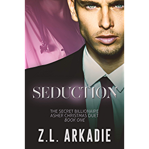 Seduction: The Secret Billionaire Asher Christmas Duet (Book 1) (The Billionaire Christmas Brothers Series 8)