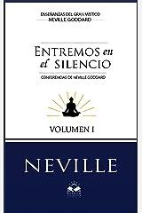 Entremos en el Silencio: Coleccion con las Conferencias de Neville Goddard (1) (Spanish Edition) eBook Kindle