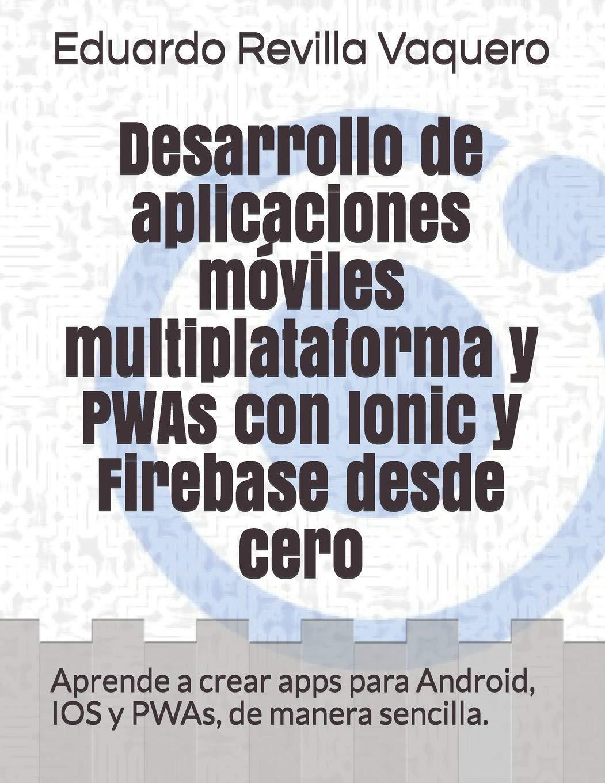 Desarrollo de aplicaciones móviles multiplataforma y PWAs con ...