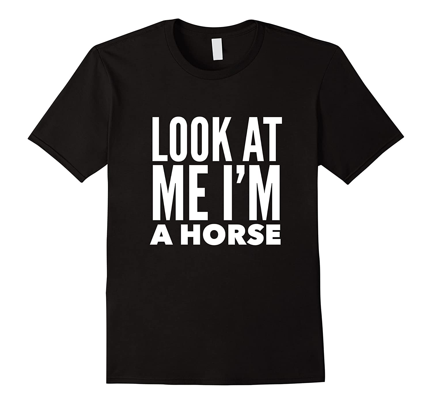 Superior Look At Me Iu0027m A Horse Awesome Halloween Costume T Shirt ANZ