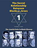 The Secret Relationship Between Blacks and Jews, Volume One: Jews in the African Slave Trade