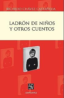 Ladrón de niños y otros cuentos (Centzontle (Paperback)) (Spanish Edition)