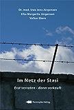 Im Netz der Stasi, erst verraten - dann verkauft