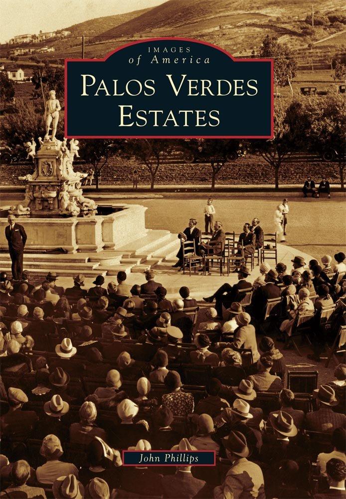 Palos Verdes Estates (Images of America): John Phillips ...