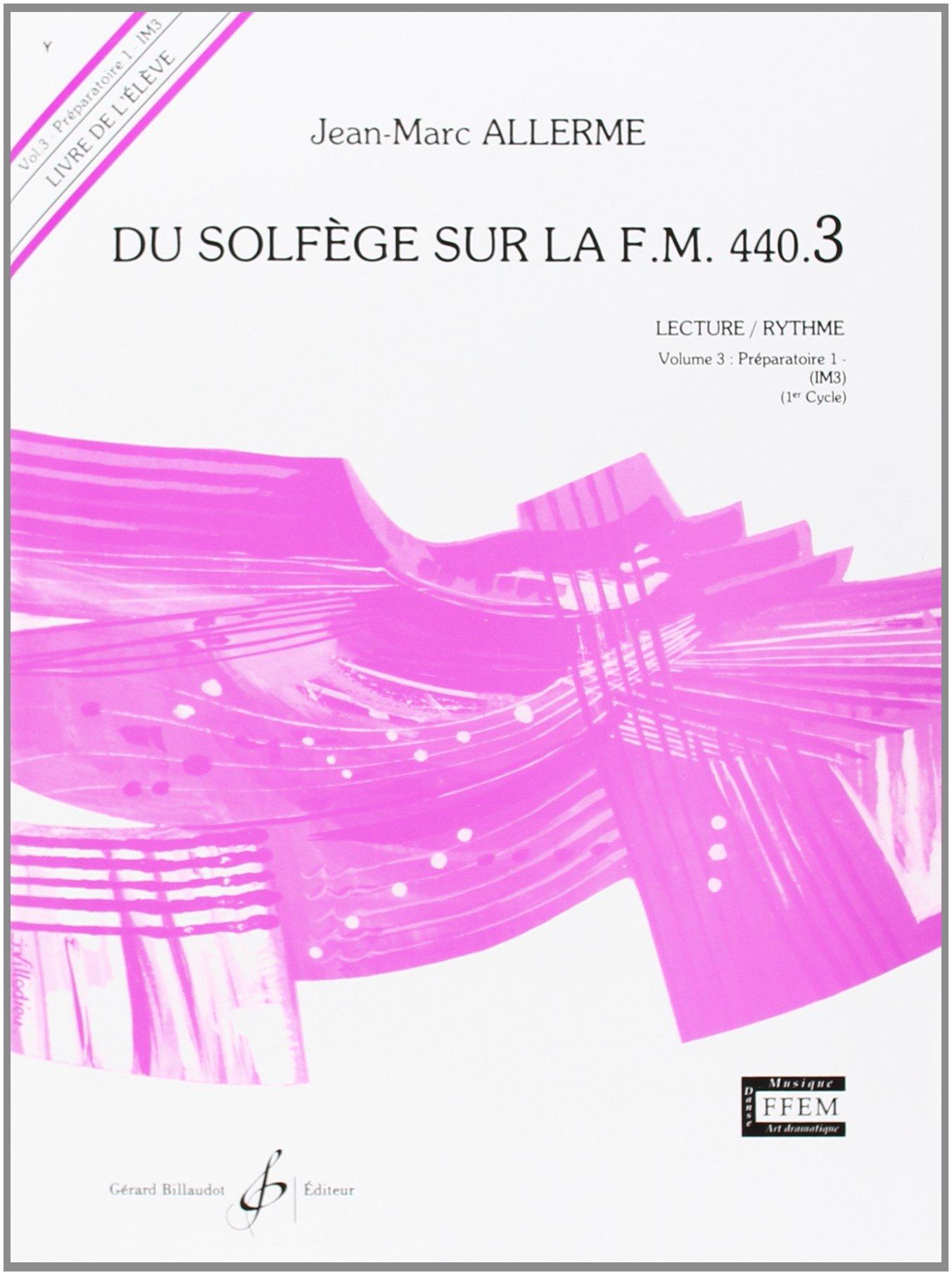Du Solfege Sur la F.M. 440.3 - Lecture/Rythme - Eleve Taschenbuch – 30. April 2010 Allerme Jean-Marc Billaudot B003JYOTME