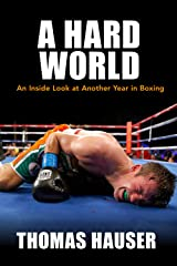 A Hard World: An Inside Look at Another Year in Boxing Paperback