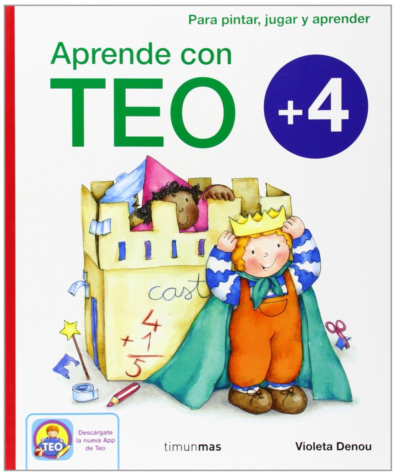 Aprende con Teo + 4: Para pintar, jugar y aprender: Amazon.es: Violeta  Denou: Libros
