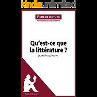 Qu'est-ce que la littérature? de Jean-Paul Sartre (Fiche de lecture): Résumé complet et analyse détaillée de l'oeuvre (French Edition)
